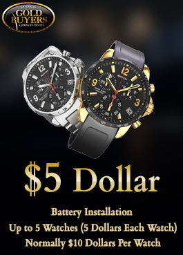 $5 Dollar  Battery Installation Up to 5 Watches (5 dollars each watch) Normally $10 dollars per watch